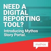 Need a digital reporting tool? Introducing Mythos Story Portal.