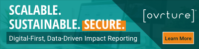 Scalable. Sustainable. Secure. Digital-First, Data-Driven Impact Reporting with Ovrture; Learn More