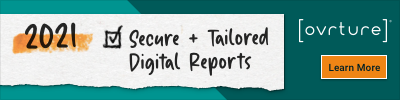 2021 Secure + Tailored Digital Reports: Learn More with Ovrture